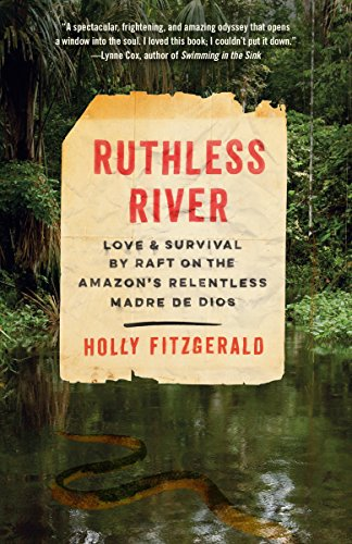 Ruthless River: Love and Survival by Raft: Holly FitzGerald