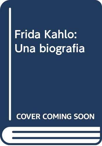 9780525433538: Frida Kahlo: Una Biografia