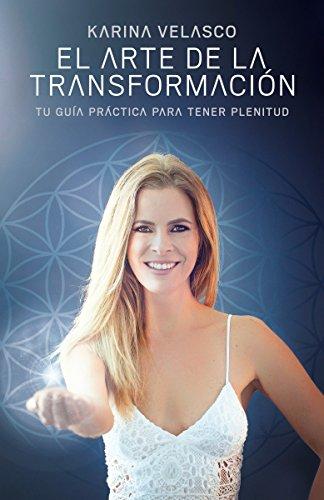 9780525433552: El Arte de la Transformacion: Tu Guia Practica Para Tener Plenitud