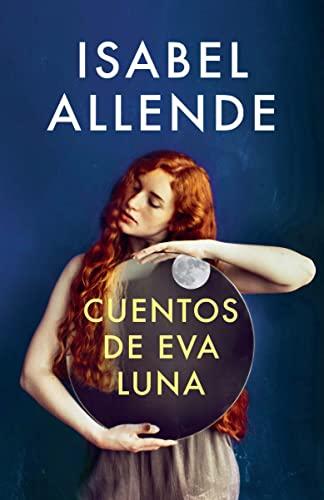9780525433620: Cuentos de Eva Luna: Spanish-Language Edition of the Stories of Eva Luna