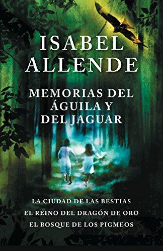 9780525433637: Memorias del Águila y El Jaguar: La Ciudad de Las Bestias, El Reino del Dragon de Oro, y El Bosque de Los Pigmeos