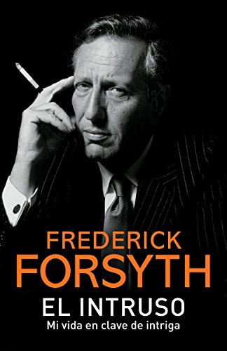El Intruso: Spanish-Language Edition of the Outsider: Frederick Forsyth