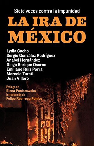 9780525433651: La ira de México: Siete voces contra la impunidad (Spanish Edition)