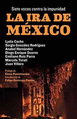 9780525433651: La ira de México/ The Anger of Mexico: Siete voces contra la impunidad/ 7 Voices Against Impunity (Spanish Edition)