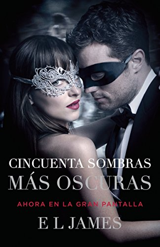 9780525433712: Cincuenta Sombras Más Oscuras (Movie Tie-In): Fifty Shades Darker Mti - Spanish-Language Edition