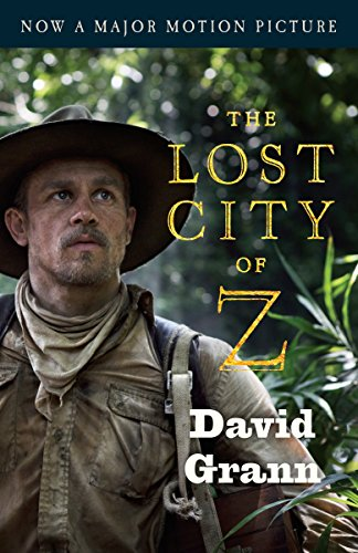 9780525434658: The Lost City of Z (Movie Tie-In): A Tale of Deadly Obsession in the Amazon (Vintage Departures)