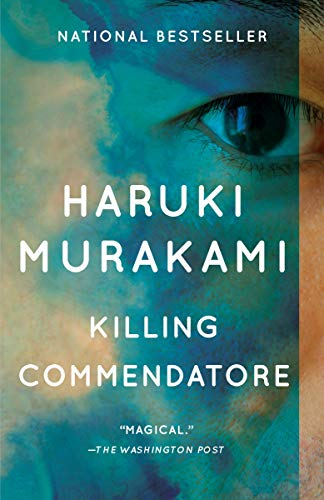 Killing Commendatore: A novel: Haruki Murakami