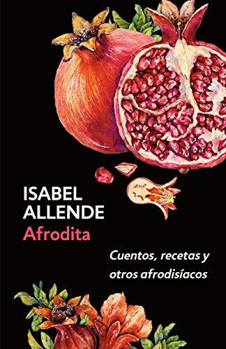 9780525436010: Afrodita: Cuentos, recetas y otros afrodisíacos (Spanish Edition)