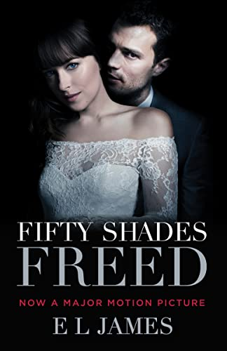 9780525436201: Fifty Shades Freed (Movie Tie-In): Book Three of the Fifty Shades Trilogy (Fifty Shades of Grey Series)