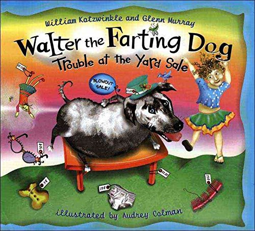9780525439639: Walter The Farting Dog: Trouble At The Yard Sale