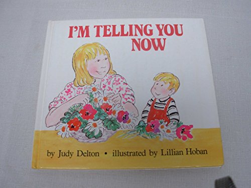 I'm Telling You Now: 1 (0525440372) by Judy Delton; Lillian Hoban
