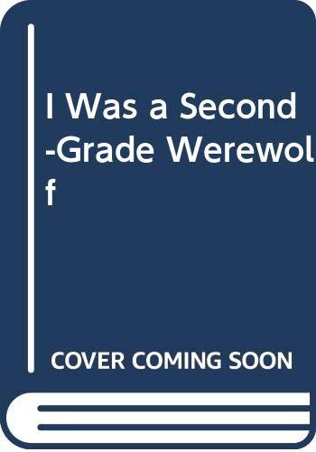 9780525440383: I Was a Second-Grade Werewolf