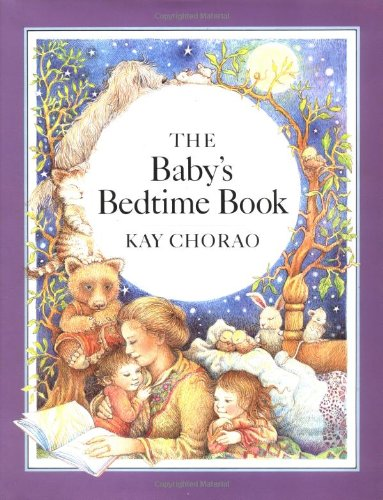 The Baby's Bedtime Book: Chorao, Kay