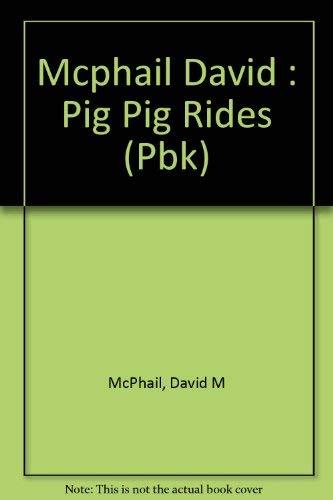 9780525442226: Mcphail David : Pig Pig Rides (Pbk)