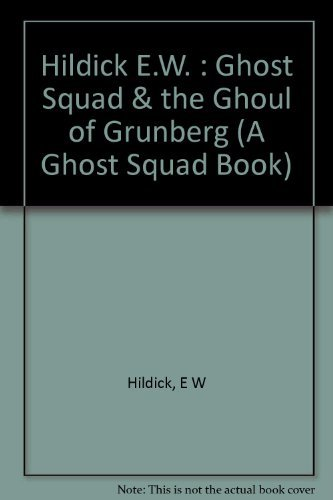 9780525442295: The Ghost Squad and the Ghoul of Grunberg (A Ghost Squad Book)