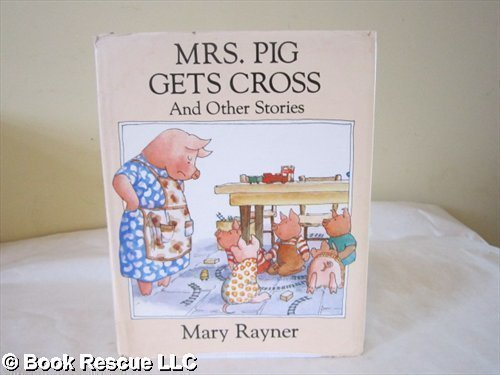 9780525442806: Rayner Mary : Mrs. Pig Gets Cross & Other Stories/Hbk