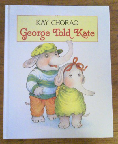 George Told Kate (0525442936) by Kay Chorao