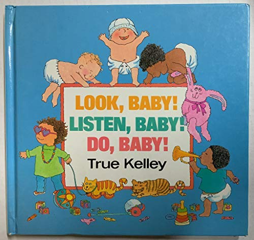Look Baby! Listen Baby! Do Baby!: 2 (0525443207) by Kelley, True