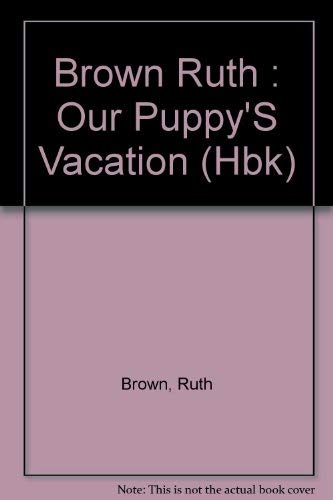 9780525443261: Our Puppy's Vacation