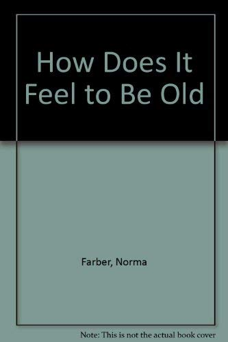9780525443674: How Does It Feel to be Old?: 2