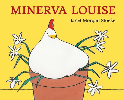 Minerva Louise 9780525443742 For over twenty years, the inspired silliness of Janet Stoeke's Minerva Louise series has captured imaginations and tickled funny bones.