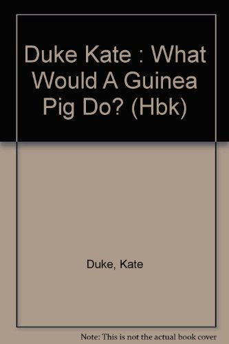 9780525443780: What Would a Guinea Pig Do?