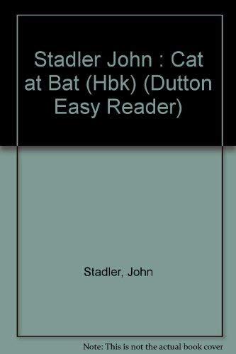 9780525444169: Stadler John : Cat at Bat (Hbk) (Dutton Easy Reader)