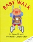 9780525444213: Miranda & Stott : Baby Walk (Lift-&-Look Flap Bk/Hbk)