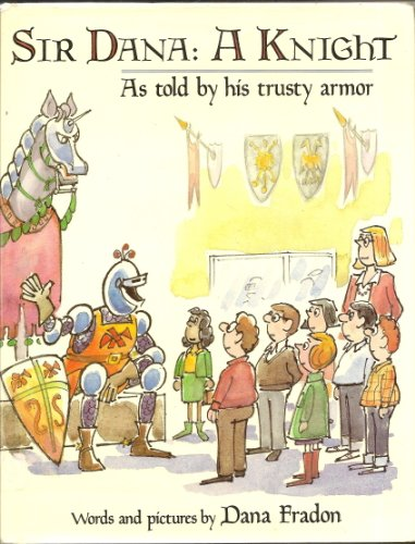 9780525444244: Sir Dana: A Knight, As Told by His Trusty Armor