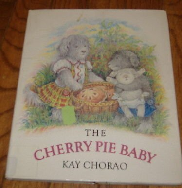 9780525444350: The Cherry Pie Baby