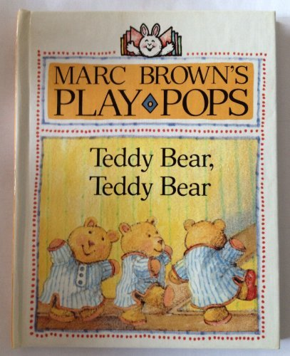Teddy Bear, Teddy Bear: 2Play Pop-Up (Marc Brown's Play-pops) (9780525445319) by Marc Brown
