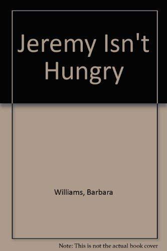 9780525445364: Jeremy Isn't Hungry