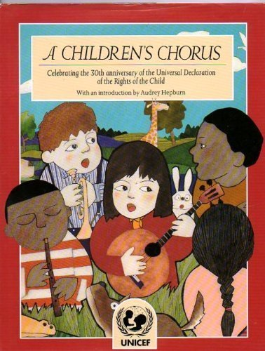 A Children's Chorus: Celebrating the 30th Anniversary of the Universal Declaration of the ...