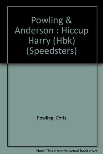 9780525445586: Powling & Anderson : Hiccup Harry (Hbk) (Speedsters)
