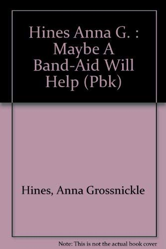 Maybe a Band-aid Will Help (0525445617) by Anna Grossnickle Hines