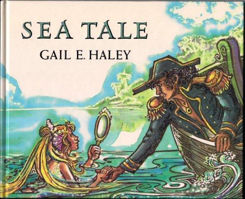 Sea Tale: Haley, Gail E.