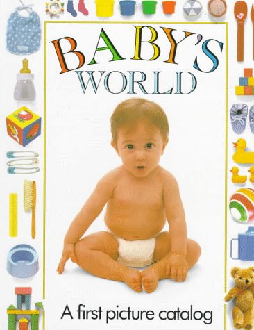 9780525446170: Baby's World: A First Picture Catalog