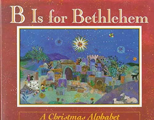 9780525446224: B Is for Bethlehem: A Christmas Alphabet