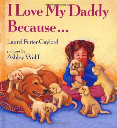 9780525446248: I Love My Daddy Because...