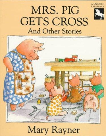 9780525447054: Rayner Mary : Mrs. Pig Gets Cross (Pbk) (Unicorn Paperbacks)