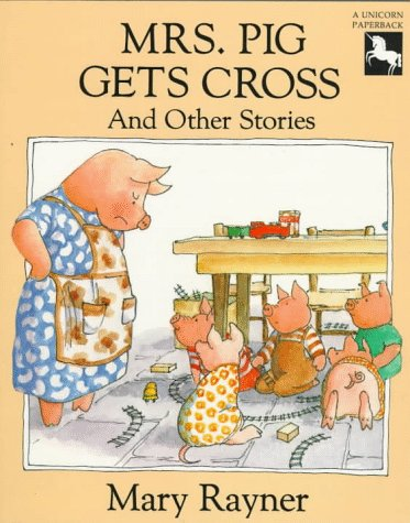 9780525447054: Mrs. Pig Gets Cross and Other Stories (Unicorn Paperbacks)