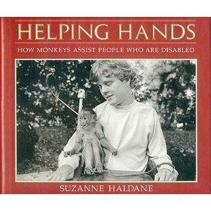 Helping Hands: How Monkeys Assist People Who Are Disabled: Haldane, Suzanne