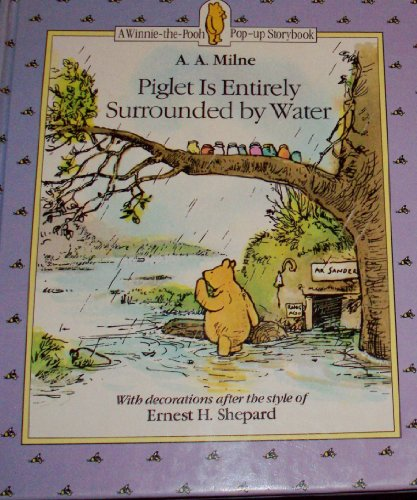 9780525447849: Piglet Is Entirely Surrounded by Water: 2 (A Winnie-the-Pooh pop-up storybook)