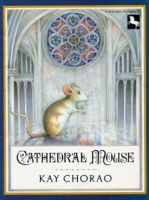 Cathedral Mouse (9780525448235) by Kay Chorao