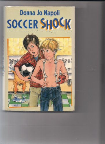 Soccer Shock: 9 (0525448276) by Donna Jo Napoli; Meredith Johnson