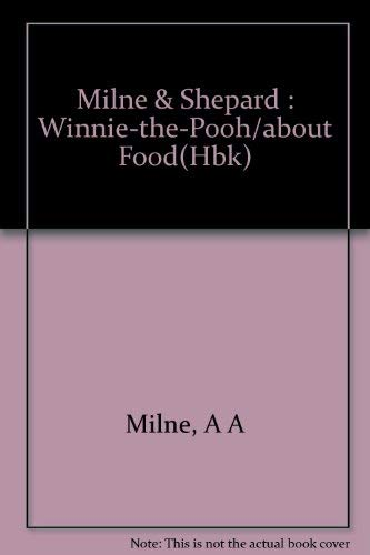 Winnie-the-Pooh's Little Book about Food: Milne, A. A.