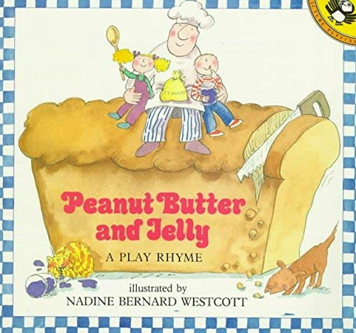 Peanut Butter and Jelly: 2A Play Rhyme (9780525448853) by Nadine Bernard Westcott