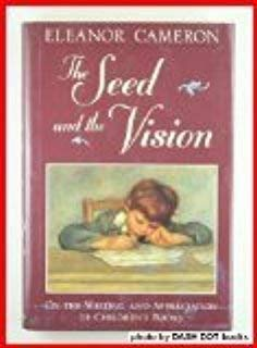 The Seed And The Vision: Eleanor Cameron