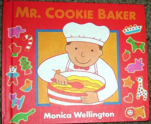 9780525449652: Wellington Monica : Mr.Cookie Baker (HB)