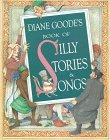 9780525449676: Diane Goode's Book of Silly Stories and Songs